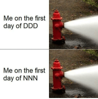 Truth, Day, and First: Me on the first  day of DDD  Me on the first  day of NNN spitting the truth