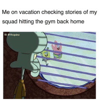 😢😢😢: Me on vacation checking stories of my  squad hitting the gym back home  IG: @thegainz 😢😢😢