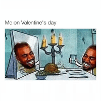 Valentine's Day, Girl Memes, and Dark: Me on Valentine's day let's forget who we are, and dive into the dark