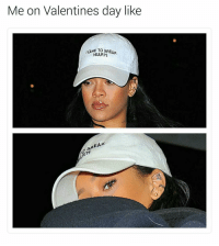 Memes, 🤖, and Eaks: Me on Valentines day like  ICAME BREAK  HEARTS  EAK Like this hat?😂 You can purchase it from 👉 @DADHATHOUSE | Link in their bio. Follow them for updates and giveaways.