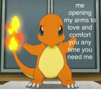 Love, Time, and Arms: me  opening  my arms to  love and  comfort  you any  time you  need me