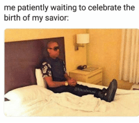 Christmas, Memes, and Good: me patiently waiting to celebrate the  birth of my savior:  @frjacobrouse 9 Christmas Memes That Gave Us a Good Laugh This Week