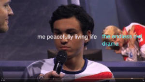 Life, Tumblr, and Blog: me peacefully living life  the endles  drama mercyofficial:  it never ends