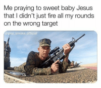 Fire, Jesus, and Pop: Me praying to sweet baby Jesus  that I didn't just fire all my rounds  on the wrong target  @pop smoke official At least your buddy in the next lane qualified.