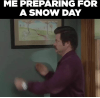 Snow, Today, and Relatable: ME PREPARING FOR  A SNOW DAY who else is freezing today? ❄️