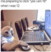 Click, Time, and Hood: me preparing to ClicK yes i am 18  when i was 12 Every time 🤣💯