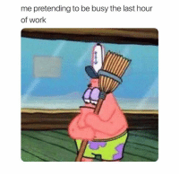 Memes, Work, and 🤖: me pretending to be busy the last hour  of work I can't believe what @verysadbby just posted 😱😱 @verysadbby
