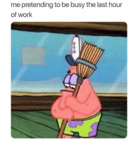 Dank, Work, and 🤖: me pretending to be busy the last hour  of work Let me leave.