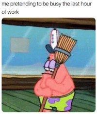 Work,  Busy, and  Pretending: me pretending to be busy the last hour  of work
