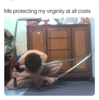 Funny, Hoes, and Virginity: Me protecting my virginity at all costs Protect your virginity at all costs kings these hoes are trying to steal it