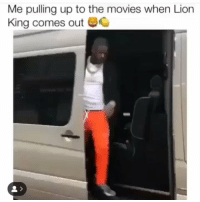Movies, Kids, and Lion: Me pulling up to the movies when Lion  King comes out Accurate... There's gonna be more adults than kids 😂 💀 @blacyoungsta https://t.co/JnEV368qYC