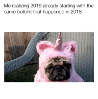 Memes, Thank You, and Bullshit: Me realizing 2019 already starting with the  same bullshit that happened in 2018 Thank you <3