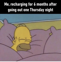 9gag, Gym, and Memes: Me, recharging for 6 months after  going out one Thursday night I'll never understand those who still manage to go to the gym and cook after work⠀ By de_la_suede   TW⠀ -⠀ recharge sleep simpsons 9gag