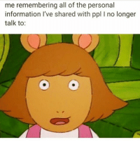 Memes, Information, and Fack: me remembering all of the personal  information I've shared with ppl I no longer  talk to: Fack 😳 Rp @_thequeenofeverything_ @_thequeenofeverything_ goodgirlwithbadthoughts 💅🏼