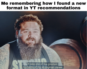 Stronk time: Me remembering how I found a new  format in YT recommendations  itresseltasle  ST  It was one of the greatest  moments of my strongman career. Stronk time