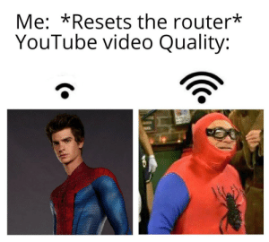 *Pizza Time Intensifies*: Me: *Resets the router*  YouTube video Quality: *Pizza Time Intensifies*