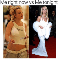New Year's, Happy, and Girl Memes: Me right now vs Me tonight  @MyTheapistsay  ywo5 Happy new year yalll 🥂