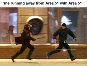 meirl: *me running away from Area 51 with Area 51  17  $3 meirl