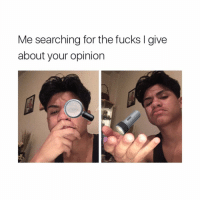 Tbh ya can say all the shit ya want and I'll still laugh 😭💯 COMMENT if you can relate ( Tagg your friends ) like and follow @fwjustyn for more !!: Me searching for the fucks l give  about your opinion Tbh ya can say all the shit ya want and I'll still laugh 😭💯 COMMENT if you can relate ( Tagg your friends ) like and follow @fwjustyn for more !!