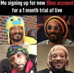 Snoop, Xbox, and Thank You: Me signing up for new Xbox account  for a 1 month trial of live So accurate, thank you Snoop.