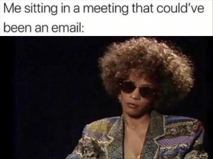 Funny, Memes, and Email: Me sitting in a meeting that could've  been an email: Funny Memes Of The Day 30 Pics