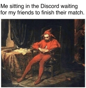 Friends, Match, and Waiting...: Me sitting in the Discord waiting  for my friends to finish their match. Those darn friends.
