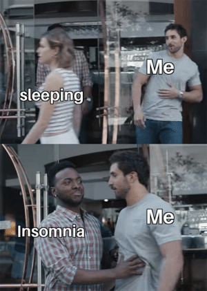 Insomnia, Today, and Sleeping: Me  sleeping  Me  Farto  Insomnia Not today my friend