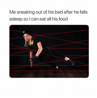 Food, Money, and Zero: Me sneaking out of his bed after he falls  asleep so l can eat all his food Eat his food and steal his money ( @zero_fucksgirl )