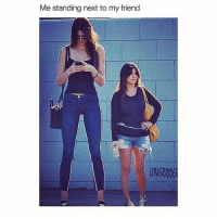 Memes, 🤖, and  Tall: Me standing next to my friend I'm always the tall friend