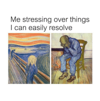 Struggle, Classical Art, and Can: Me stressing over things  I can easily resolve Everyday struggle