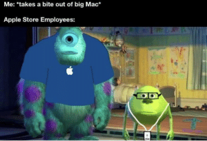 meirl: Me: *takes a bite out of big Mac*  Apple Store Employees:  ODY meirl