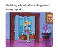 Life, Break, and Word: Me taking a break after writing a word  for my report Simple life