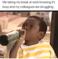 Funny, Lmao, and Mood: Me taking my break at work knowing it's  busy and my colleagues are struggling Lmao mood😂