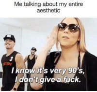 Aesthet: Me talking about my entire  aesthetic  I know its very 90's  don't give a fuck.