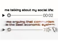 "Dank, Life, and Meme: me talking about my social life:  00:02  me arquing that communism  is the best economic system: <p>me irl via /r/dank_meme <a href=""http://ift.tt/2wdCq8L"">http://ift.tt/2wdCq8L</a></p>"