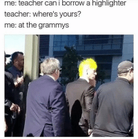 Memes, 🤖, and Scar: me: teacher can I borrow a highlighter  teacher: where's yours?  me: at the grammys - I AM OFFICIALLY SCARRED I JUST WATCHED THE STRANGE THING ABOUT THE JOHNSONS BRB GONNA CRY MYSELF TO SLEEP NOW OFFICIALLY NEVER LEAVING MY ROOM AGAIN
