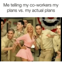 Grindr, Truth, and Actual: Me telling my co-workers my  plans vs. my actual plans  @PopGoggles Truth 💯 (@popgoggles)