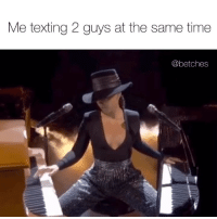 Talent. grammys: Me texting 2 guys at the same time  @betches Talent. grammys