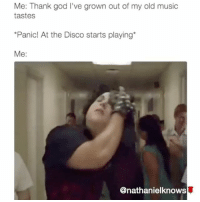 Memes, Panic at the Disco, and 🤖: Me: Thank god I've grown out of my old music  tastes  *Panic! At the Disco starts playing  Me:  @nathanielknows @nathanielknows 🐥 sooo us