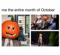 October,  Month, and The: me the entire month of October