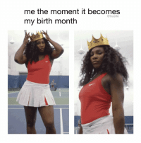 Memes, Baby, and 🤖: me the moment it becomes  my birth month  @bustle tag a September baby 👑🙌