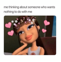 Crush, Tag Someone, and Girl Memes: me thinking about someone who wants  nothing to do with me tag someone and their crush 💃
