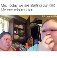 Dank, Today, and Diet: Me: Today we are starting our diet  Me one minute later:  @tindervsreality Tag ur fitness buddy 💪💪💪 @guardsounds