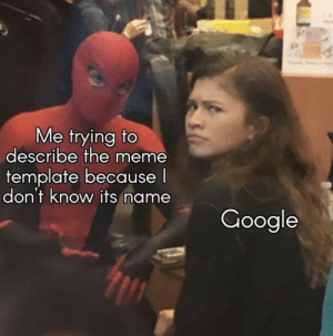 awesomesthesia:  It do be like that sometimes: Me trying to  describe the meme  template because I  don't know its name  Google awesomesthesia:  It do be like that sometimes