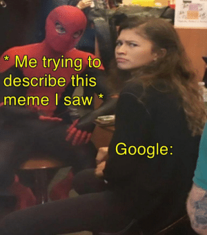 I have been Bamboozled!: Me trying to  describe this  meme I saw  Google: I have been Bamboozled!