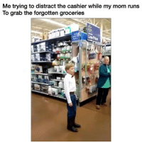 Memes, Rappers, and Mom: Me trying to distract the cashier while my mom runs  To grab the forgotten groceries  Low Better than half these rappers 😩😂