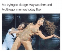 Funny, Mayweather, and Memes: Me trying to dodge Mayweather and  McGregor memes today like Ok staaahhhhhhhp🙈 girlsthinkimfunnytwitter wegetit missmewiththat yesiseetheironyofthispost