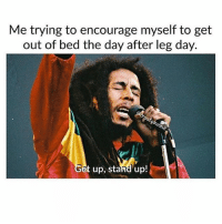 Gym, Leg Day, and After Leg Day: Me trying to encourage myself to get  out of bed the day after leg day.  up, stand up! Do not want to move. Via @freetomeme