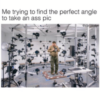 Ass, Grindr, and Find: Me trying to find the perfect angle  to take an ass pic Up angles are critical (@sluttypuffin)