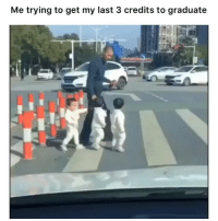 Memes, Been, and 🤖: Me trying to get my last 3 credits to graduate It's been a long year.